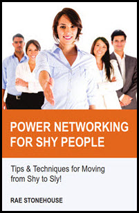 Power Networking for Shy People: Tips & Techniques for Moving from Shy to Sly! Click to purchase as a downloadable e-book.