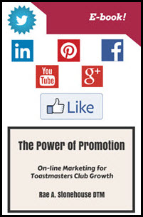 Power of Promotion: On-line Marketing for Toastmasters Club Growth. Click to purchase as a downloadable e-book.