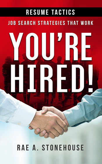 You're Hired! Resume Tactics - Job Search Strategies That Work