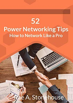 52 Power Networking Tips: How to Network Like a Pro by Rae A. Stonehouse
