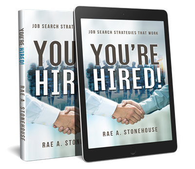 You're Hired! Job Search Strategies That Work is available as an e-book and in paperback.