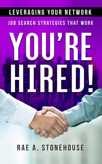 You're Hired: Leveraging Your Network - Job Search Strategies That Work by Rae A. Stonehouse